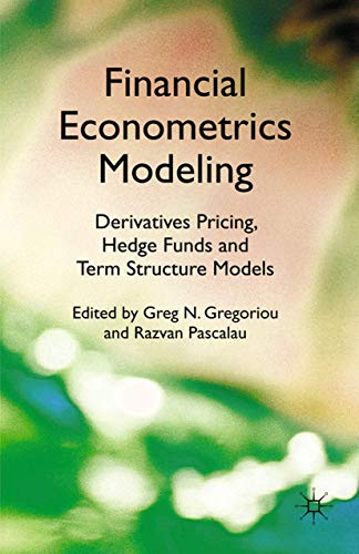 9781349328925: Financial Econometrics Modeling: Derivatives Pricing, Hedge Funds and Term Structure Models