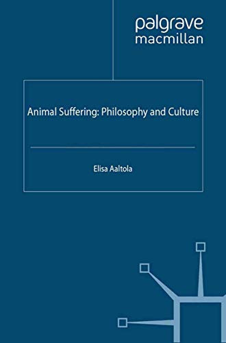 9781349329120: Animal Suffering: Philosophy and Culture (The Palgrave Macmillan Animal Ethics Series)