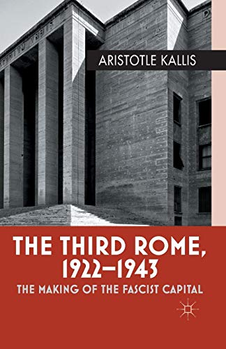 9781349329182: The Third Rome, 1922-43: The Making of the Fascist Capital