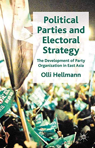9781349329571: Political Parties and Electoral Strategy: The Development of Party Organization in East Asia