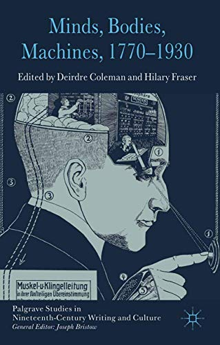 9781349329847: Minds, Bodies, Machines, 1770-1930 (Palgrave Studies in Nineteenth-Century Writing and Culture)