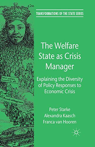 9781349330423: The Welfare State as Crisis Manager: Explaining the Diversity of Policy Responses to Economic Crisis (Transformations of the State)