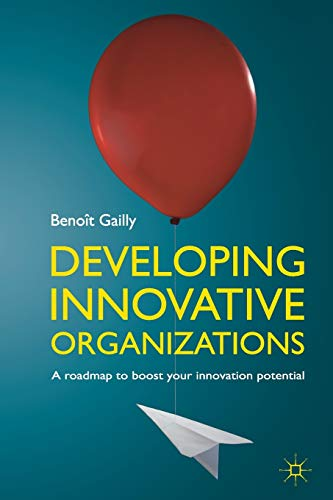 9781349330942: Developing Innovative Organizations: A roadmap to boost your innovation potential