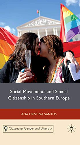 9781349331062: Social Movements and Sexual Citizenship in Southern Europe (Citizenship, Gender and Diversity)