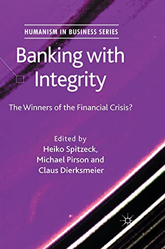 9781349331147: Banking with Integrity: The Winners of the Financial Crisis? (Humanism in Business Series)
