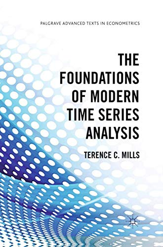 9781349331352: The Foundations of Modern Time Series Analysis (Palgrave Advanced Texts in Econometrics)