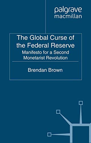 9781349331451: The Global Curse of the Federal Reserve: Manifesto for a Second Monetarist Revolution