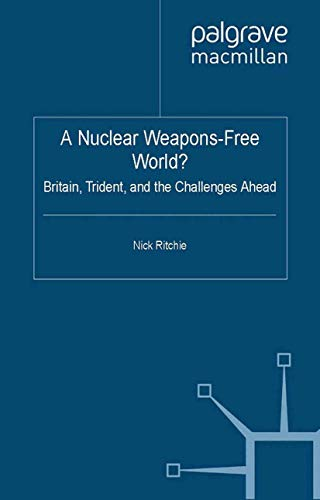 9781349331857: A Nuclear Weapons-Free World?: Britain, Trident and the Challenges Ahead (Global Issues)