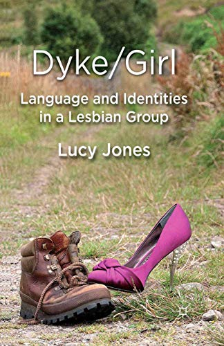 9781349332342: Dyke/Girl: Language and Identities in a Lesbian Group