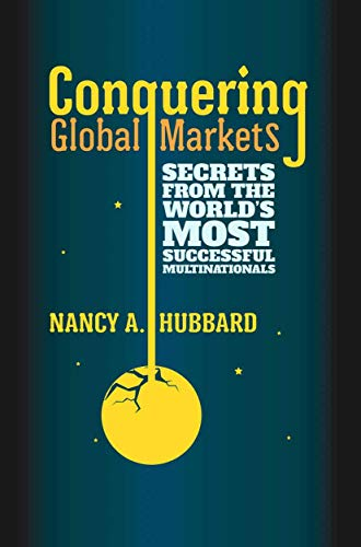 9781349332991: Conquering Global Markets: Secrets from the World's Most Successful Multinationals