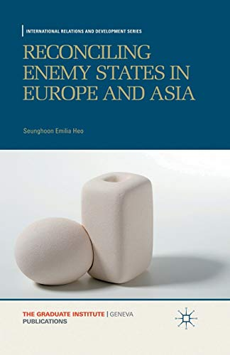 9781349333509: Reconciling Enemy States in Europe and Asia (International Relations and Development Series)