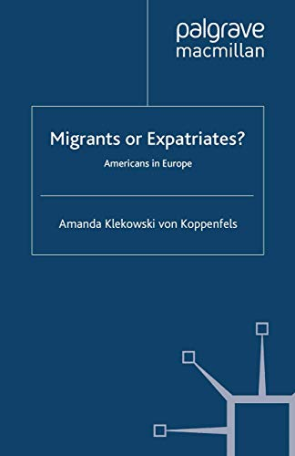 9781349334063: Migrants or Expatriates?: Americans in Europe