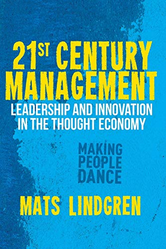 9781349334285: 21st Century Management: Leadership and Innovation in the Thought Economy (Palgrave Studies in European Union Politics)