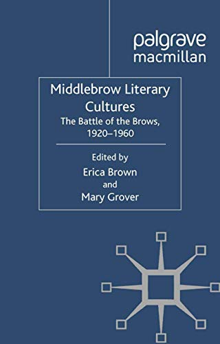 9781349334520: Middlebrow Literary Cultures: The Battle of the Brows, 1920-1960