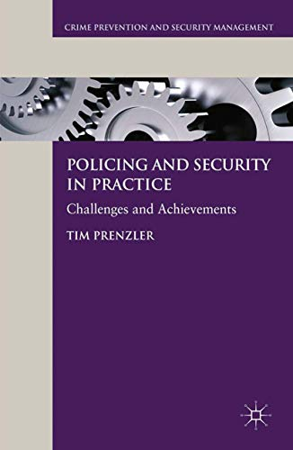 9781349336289: Policing and Security in Practice: Challenges and Achievements (Crime Prevention and Security Management)