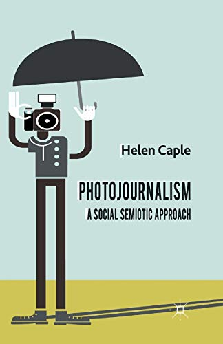 9781349336661: Photojournalism: A Social Semiotic Approach