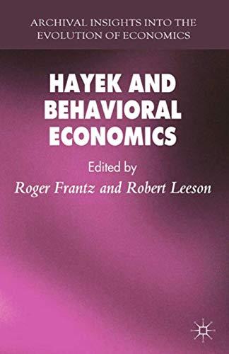 9781349336838: Hayek and Behavioral Economics (Archival Insights into the Evolution of Economics)