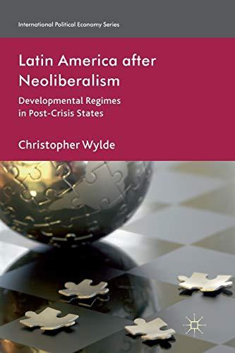 9781349337194: Latin America After Neoliberalism: Developmental Regimes in Post-Crisis States (International Political Economy Series)