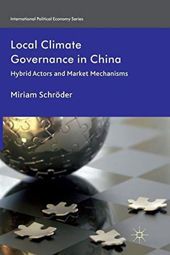 9781349337217: Local Climate Governance in China: Hybrid Actors and Market Mechanisms (International Political Economy Series)