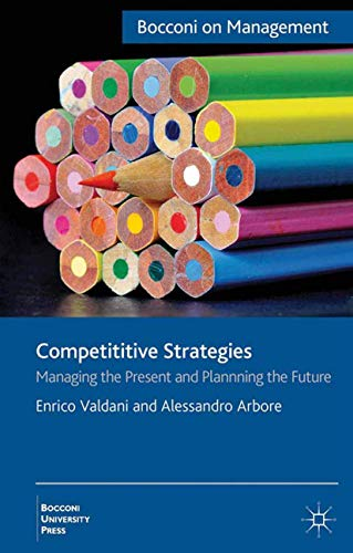 9781349337279: Competitive Strategies: Managing the Present, Imagining the Future (Bocconi on Management)