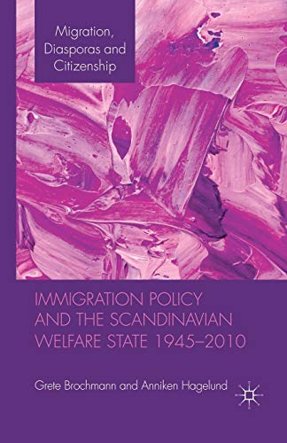 9781349337538: Immigration Policy and the Scandinavian Welfare State 1945-2010
