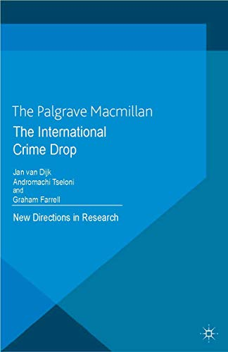 9781349337682: The International Crime Drop: New Directions in Research (Crime Prevention and Security Management)