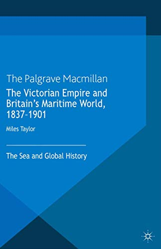 9781349338412: The Victorian Empire and Britain's Maritime World, 1837-1901: The Sea and Global History