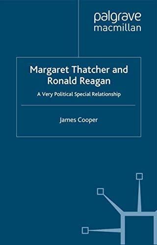 9781349338474: Margaret Thatcher and Ronald Reagan: A Very Political Special Relationship