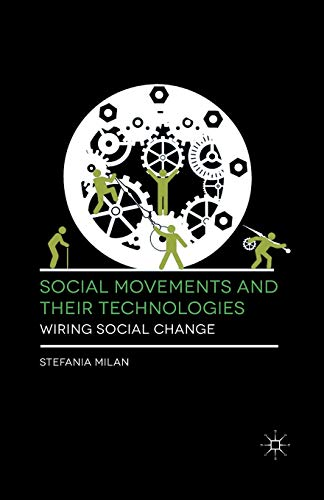 9781349339167: Social Movements and Their Technologies: Wiring Social Change
