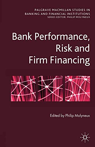 9781349339280: Bank Performance, Risk and Firm Financing (Palgrave Macmillan Studies in Banking and Financial Institutions)