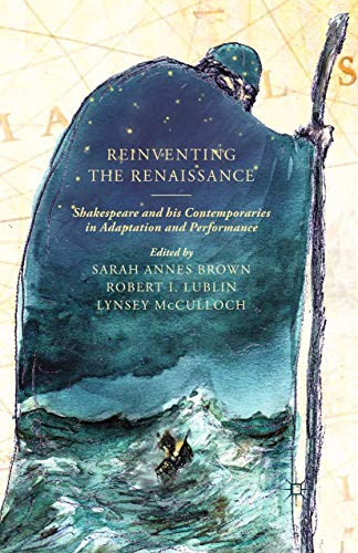 9781349339365: Reinventing the Renaissance: Shakespeare and his Contemporaries in Adaptation and Performance