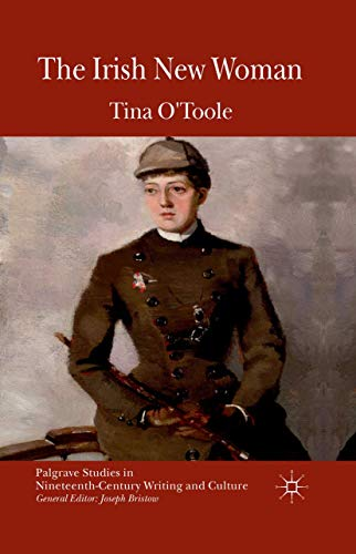 9781349339389: The Irish New Woman (Palgrave Studies in Nineteenth-Century Writing and Culture)