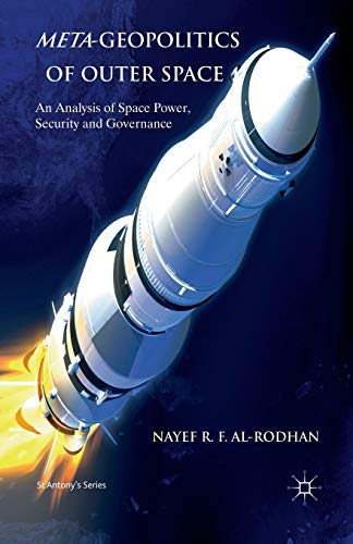 9781349339679: Meta-Geopolitics of Outer Space: An Analysis of Space Power, Security and Governance (St Antony's Series)