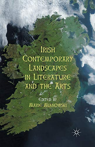 Irish Contemporary Landscapes in Literature and the: Mianowski, M.