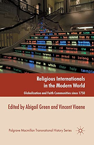9781349340064: Religious Internationals in the Modern World: Globalization and Faith Communities since 1750 (Palgrave Macmillan Transnational History Series)