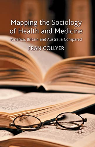 9781349340217: Mapping the Sociology of Health and Medicine: America, Britain and Australia Compared
