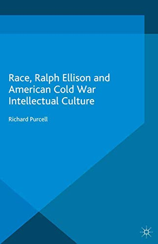 9781349340439: Race, Ralph Ellison and American Cold War Intellectual Culture (Language, Discourse, Society)