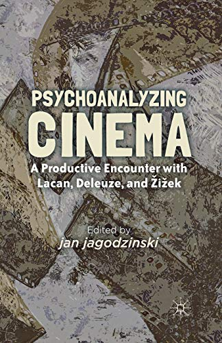 9781349341559: Psychoanalyzing Cinema: A Productive Encounter with Lacan, Deleuze, and Žižek