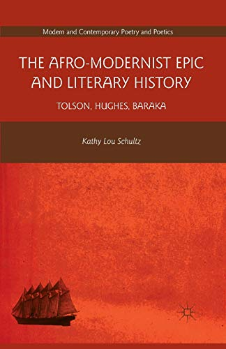 9781349341801: The Afro-Modernist Epic and Literary History: Tolson, Hughes, Baraka (Modern and Contemporary Poetry and Poetics)