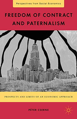 9781349342860: Freedom of Contract and Paternalism: Prospects and Limits of an Economic Approach