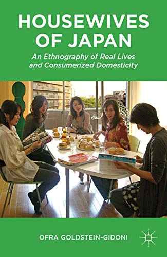 9781349342884: Housewives of Japan: An Ethnography of Real Lives and Consumerized Domesticity