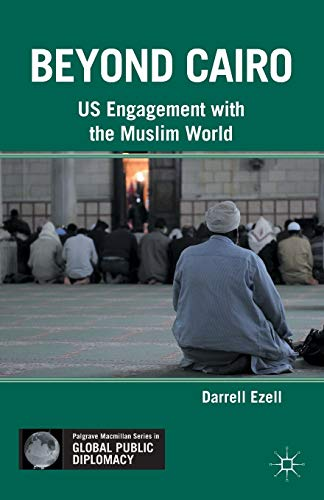 9781349343720: Beyond Cairo: US Engagement with the Muslim World (Palgrave Macmillan Series in Global Public Diplomacy)