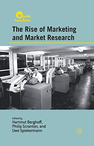 9781349343881: The Rise of Marketing and Market Research (Worlds of Consumption)