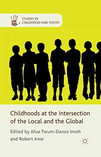 9781349344444: Childhoods at the Intersection of the Local and the Global (Studies in Childhood and Youth)