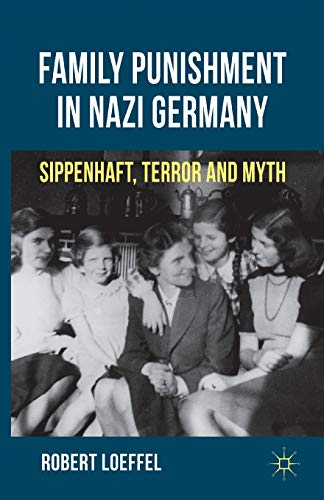 9781349344505: Family Punishment in Nazi Germany: Sippenhaft, Terror and Myth
