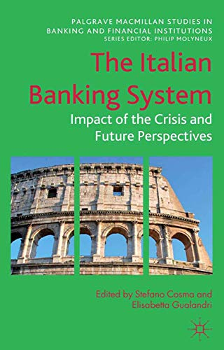 9781349344550: The Italian Banking System: Impact of the Crisis and Future Perspectives (Palgrave Macmillan Studies in Banking and Financial Institutions)