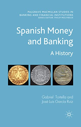 9781349344918: Spanish Money and Banking: A History (Palgrave Macmillan Studies in Banking and Financial Institutions)