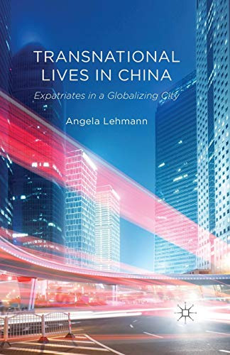 9781349345595: Transnational Lives in China: Expatriates in a Globalizing City