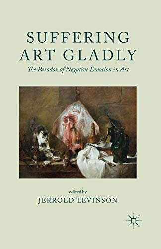 9781349345984: Suffering Art Gladly: The Paradox of Negative Emotion in Art
