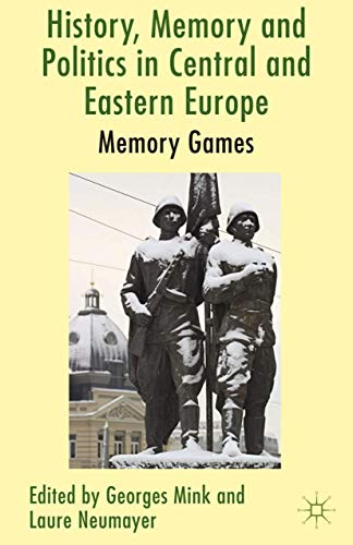 9781349346387: History, Memory and Politics in Central and Eastern Europe: Memory Games